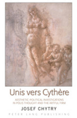 Unis vers Cythere: Aesthetic-Political Investigations in Polis Thought and the Artful Firm (Hardback)
