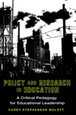 Policy and Research in Education: A Critical Pedagogy for Educational Leadership - Education Management 4 (Paperback)
