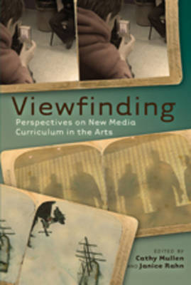 Viewfinding: Perspectives on New Media Curriculum in the Arts - Minding the Media 2 (Paperback)