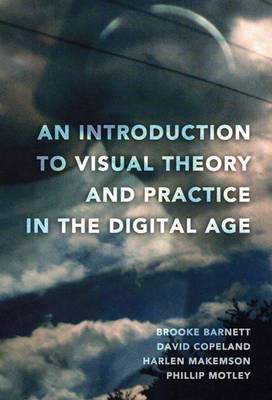 An Introduction to Visual Theory and Practice in the Digital Age (Hardback)