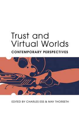 Trust and Virtual Worlds: Contemporary Perspectives - Digital Formations 63 (Hardback)