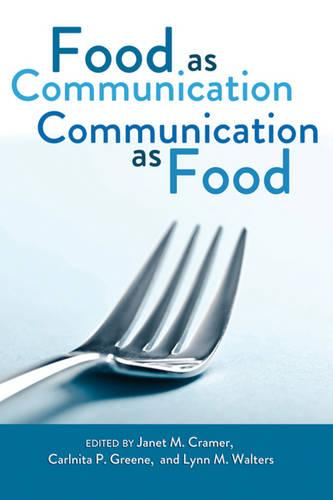 Food as Communication- Communication as Food (Paperback)