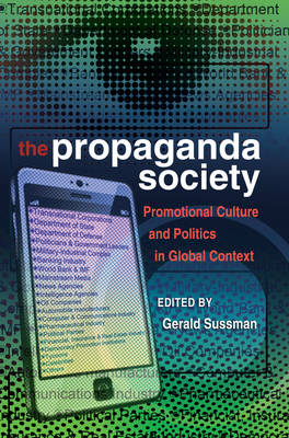 The Propaganda Society: Promotional Culture and Politics in Global Context - Frontiers in Political Communication 21 (Paperback)