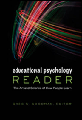 Educational Psychology Reader: The Art and Science of How People Learn - Educational Psychology 1 (Hardback)