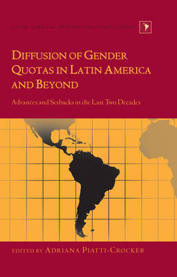 Diffusion of Gender Quotas in Latin America and Beyond: Advances and Setbacks in the Last Two Decades - Latin America 19 (Hardback)