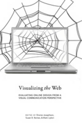 Visualizing the Web: Evaluating Online Design from a Visual Communication Perspective - Visual Communication 1 (Hardback)