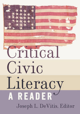 Critical Civic Literacy: A Reader (Hardback)