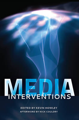 Media Interventions: Afterword by Nick Couldry (Hardback)