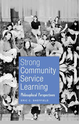 Strong Community Service Learning: Philosophical Perspectives - Adolescent Cultures, School & Society 53 (Hardback)