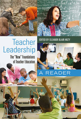 "Teacher Leadership: The ""New"" Foundations of Teacher Education- A Reader - Counterpoints 408 (Paperback)"