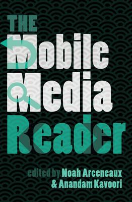 The Mobile Media Reader - Digital Formations 73 (Hardback)