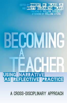 Becoming a Teacher: Using Narrative as Reflective Practice. A Cross-Disciplinary Approach - Counterpoints 411 (Hardback)