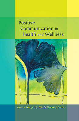 Positive Communication in Health and Wellness - Health Communication 3 (Hardback)