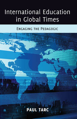 International Education in Global Times: Engaging the Pedagogic - Global Studies in Education 10 (Paperback)