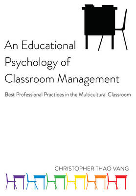 An Educational Psychology of Classroom Management: Best Professional Practices in the Multicultural Classroom - Educational Psychology 17 (Paperback)