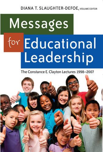 Messages for Educational Leadership: The Constance E. Clayton Lectures 1998-2007 - Black Studies and Critical Thinking 34 (Paperback)