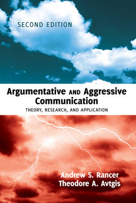 Argumentative and Aggressive Communication: Theory, Research, and Application - Second edition (Paperback)