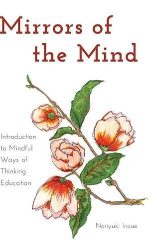 Mirrors of the Mind: Introduction to Mindful Ways of Thinking Education - Educational Psychology 19 (Hardback)