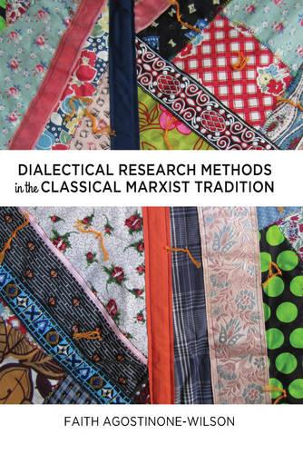 Dialectical Research Methods in the Classical Marxist Tradition - Critical Qualitative Research 6 (Paperback)