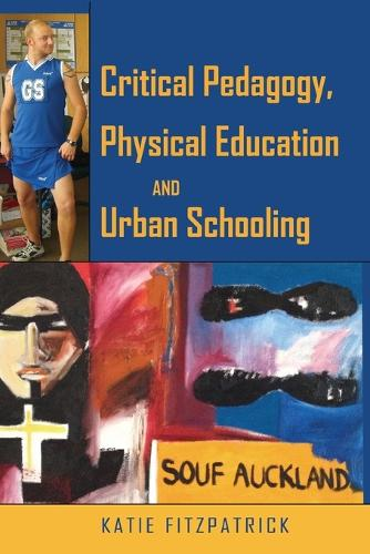 Critical Pedagogy, Physical Education and Urban Schooling - Counterpoints 432 (Paperback)