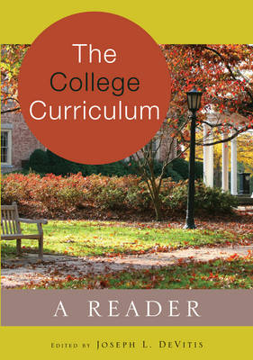 The College Curriculum: A Reader - Adolescent Cultures, School & Society 62 (Paperback)