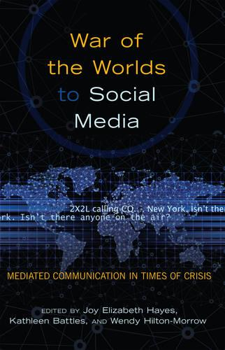 War of the Worlds to Social Media: Mediated Communication in Times of Crisis - Mediating American History 12 (Paperback)