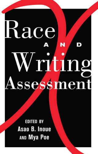 Race and Writing Assessment - Studies in Composition and Rhetoric 7 (Paperback)