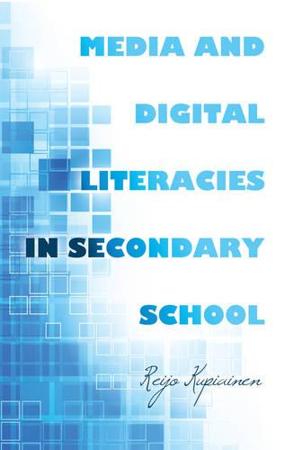 Media and Digital Literacies in Secondary School - New Literacies and Digital Epistemologies 59 (Hardback)