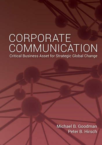 Corporate Communication: Critical Business Asset for Strategic Global Change (Hardback)