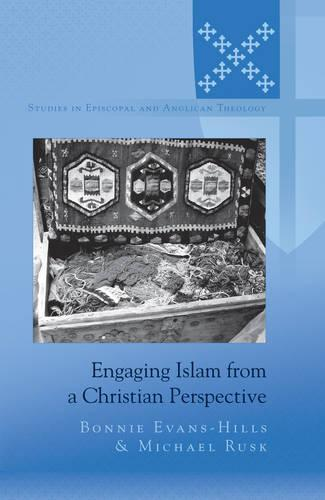 Engaging Islam from a Christian Perspective - Studies in Episcopal and Anglican Theology 5 (Hardback)
