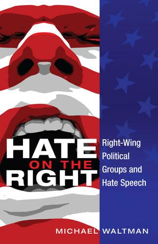 Hate on the Right: Right-Wing Political Groups and Hate Speech - Frontiers in Political Communication 24 (Hardback)