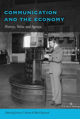 Communication and the Economy: History, Value and Agency - Frontiers in Political Communication 25 (Hardback)