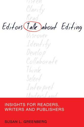 Editors Talk about Editing: Insights for Readers, Writers and Publishers - Mass Communication & Journalism 11 (Paperback)