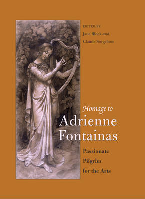 Homage to Adrienne Fontainas: Passionate Pilgrim for the Arts - Belgian Francophone Library 26 (Hardback)