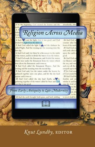Religion Across Media: From Early Antiquity to Late Modernity (Paperback)