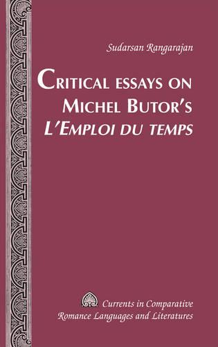 "Critical Essays on Michel Butor's ""L'Emploi du temps"" - Currents in Comparative Romance Languages & Literatures 211 (Hardback)"
