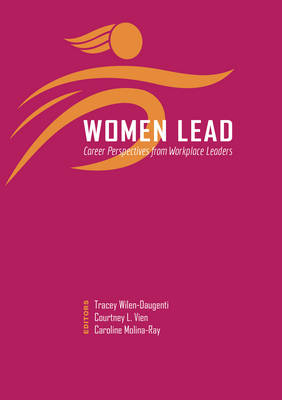Women Lead: Career Perspectives from Workplace Leaders (Paperback)