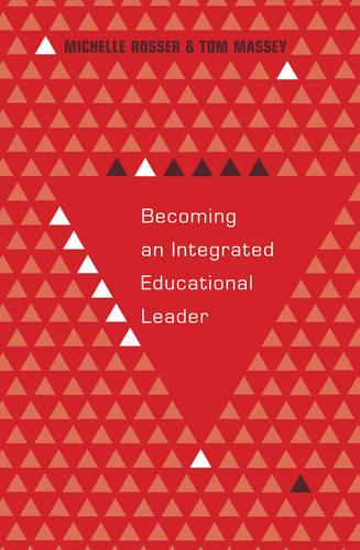 Becoming an Integrated Educational Leader - Educational Psychology 26 (Hardback)