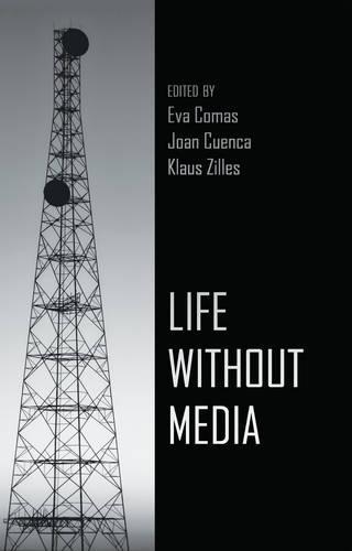 Life Without Media (Hardback)