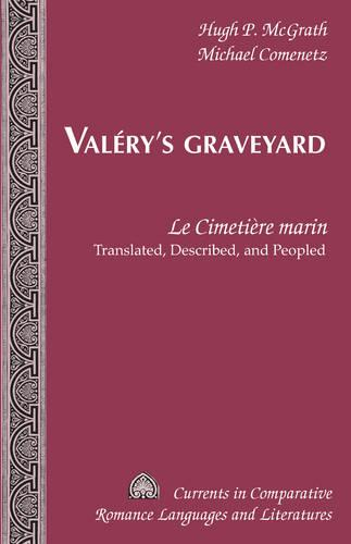 "Valery's Graveyard: ""Le Cimetiere marin"" - Translated, Described, and Peopled - Currents in Comparative Romance Languages & Literatures 186 (Paperback)"