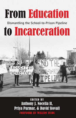 From Education to Incarceration: Dismantling the School-to-Prison Pipeline - Counterpoints 453 (Hardback)