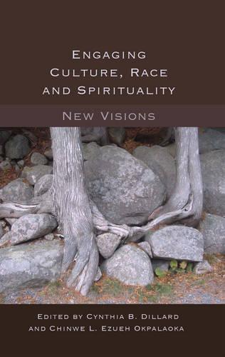 Engaging Culture, Race and Spirituality: New Visions- - Counterpoints 454 (Hardback)
