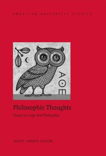 Philosophic Thoughts: Essays on Logic and Philosophy - American University Studies 214 (Hardback)