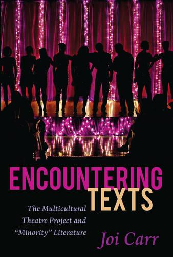 """Encountering Texts: The Multicultural Theatre Project and """"Minority"""" Literature - Critical Praxis and Curriculum Guides 4 (Paperback)"""