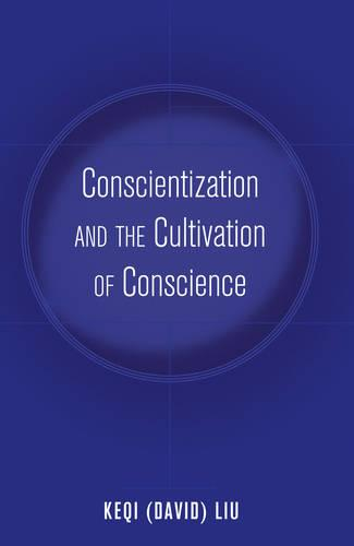 Conscientization and the Cultivation of Conscience - Education and Struggle 3 (Paperback)