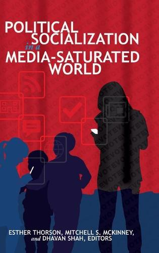 Political Socialization in a Media-Saturated World - Frontiers in Political Communication 29 (Hardback)