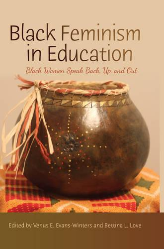 Black Feminism in Education: Black Women Speak Back, Up, and Out - Black Studies and Critical Thinking 69 (Hardback)