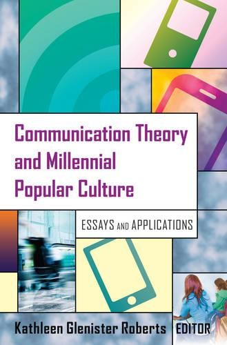 Communication Theory and Millennial Popular Culture: Essays and Applications (Paperback)