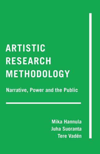 Artistic Research Methodology: Narrative, Power and the Public - Critical Qualitative Research 15 (Paperback)