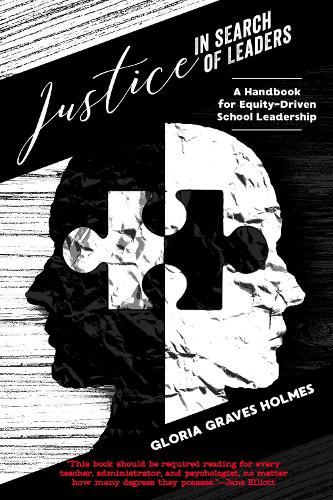 Justice in Search of Leaders: A Handbook for Equity-Driven School Leadership - Counterpoints 516 (Hardback)